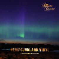 Album Newfoundland Vinyl by Allison Crowe