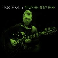 Album Nowhere...Now Her by Geordie Kelly