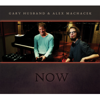 Gary Husband & Alex Machacek - NOW by Gary Husband