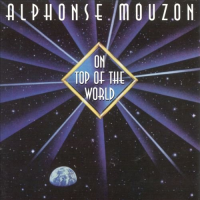 ON TOP OF THE WORLD by Alphonse Mouzon
