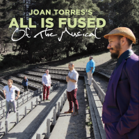 Joan Torres's All Is Fused: Of The Musical