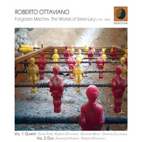 Album Forgotten Matches. The Worlds Of Steve Lacy (1934-2004) by Roberto Ottaviano