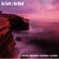 Peter Kuhn, Dave Sewelson, Gerald Cleaver, Larry Roland: Our Earth / Our World