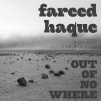 "Read ""Fareed Haque: Out of Nowhere"" reviewed by Chris M. Slawecki"