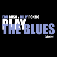 """Play The Blues"" by Billy Ponzio"