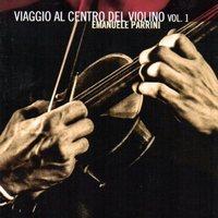 Album Viaggio al centro del violino by Emanuele Parrini