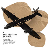 Album Past & Present Futures by Jeff Platz