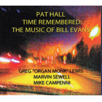 Patrick Hall: Time Remembered: The Music Of Bill Evans