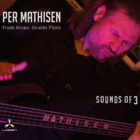 Per Mathisen/Frode Alnæs/Giraldo Piloto: Sounds Of 3