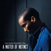 The Peter Edwards Trio: A Matter Of Instinct