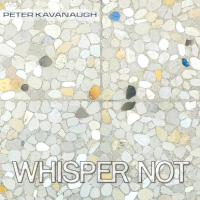 Album Whisper Not by Peter Kavanaugh