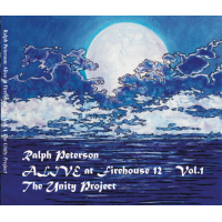Album ALIVE at Firehouse12  Vol. 1 - The Unity Project by Ralph Peterson
