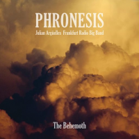 Phronesis; Julian Argüelles; Frankfurt Radio Big Band: The Behemoth