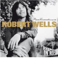 Robert Wells Piano Concertos no. I - IX
