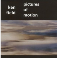 Ken Field: Pictures of Motion
