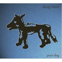 Album Poor Dog by Doug Ebert
