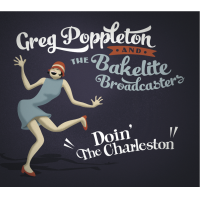 "New CD ""Doin' The Charleston"" By Greg Poppleton And The Bakelite Broadcasters"