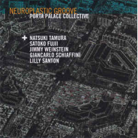 Porta Palace Collective: Neuroplastic Groove