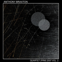 Quartet (FRM) 2007 Vol. 3 by Anthony Braxton