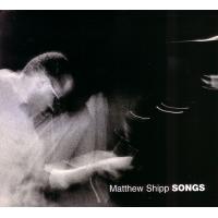 Matthew Shipp: Songs