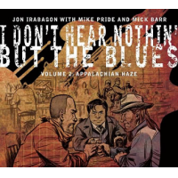 "Read ""I Don't Hear Nothin' But the Blues Volume 2: Appalachian Haze"" reviewed by AAJ Italy Staff"