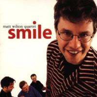 The Matt Wilson Quartet: Smile