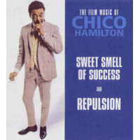 The Film Music Of Chico Hamilton: Sweet Smell Of Success And Repulsion