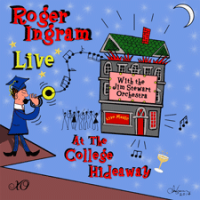 "Read ""Roger Ingram Live at the College Hideaway with the Jim Stewart Orchestra"" reviewed by Nicholas F. Mondello"