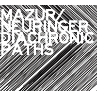 Keir Neuringer/Rafal Mazur: Diachronic Paths