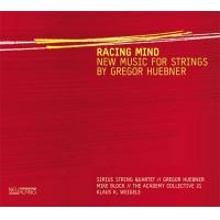 Album Gregor Huebner: Racing Mind New Music for Strings by Gregor Huebner