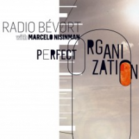 Perfect Organization - Radio Bévort feat M. Nisinman