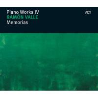 Piano Works IV: Memorias by Ramon Valle