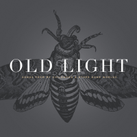 Old Light: Songs From My Childhood & Other Gone Worlds