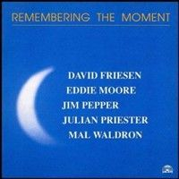 Album Remembering The Moment by David Friesen