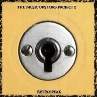 Album Retrospeaking by The Music Upstairs Project