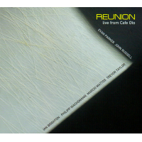 "Read ""Reunion – Live From Cafe Oto"" reviewed by Roger Farbey"