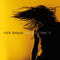 Rick Braun: can you feel it