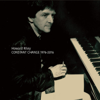 Album Constant Change 1976-2016 by Howard Riley