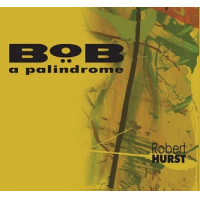 Album BoB: A Palindrome by Robert Hurst