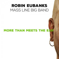Robin Eubanks Mass Line Big Band: More Than Meets the Ear