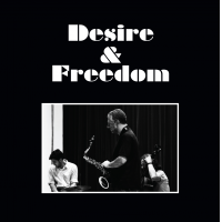 Album Desire & Freedom by Rodrigo Amado