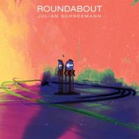 Julian Schneemann: Roundabout