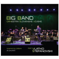 Vlatko Stefanovski: The Big Band Orchestra of the Slovenian Armed Forces feat. Vlatko Stefanovski