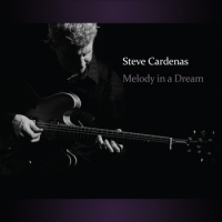 Album Melody in a Dream by Steve Cardenas