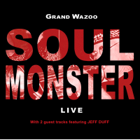 Grand WaZoo - Soul Monster - Live
