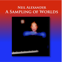 Album A Sampling Of Worlds by Neil Alexander