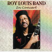 Roy Louis in Concert