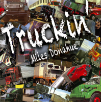 Album Truckin' by Miles Donahue