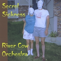 Secret Sickness by River Cow Orchestra