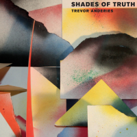 Trevor Anderies: Shades of Truth